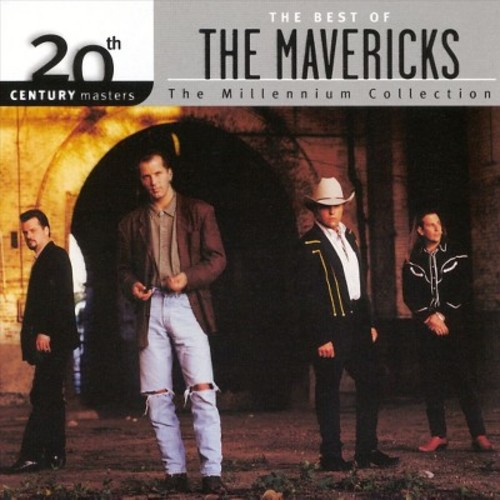 Mavericks - 20th Century Masters - The Millennium Collection: The Best of The Mabericks
