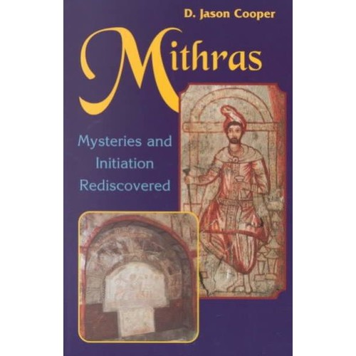Mithras: Mysteries and Initiation Rediscovered (Paperback)