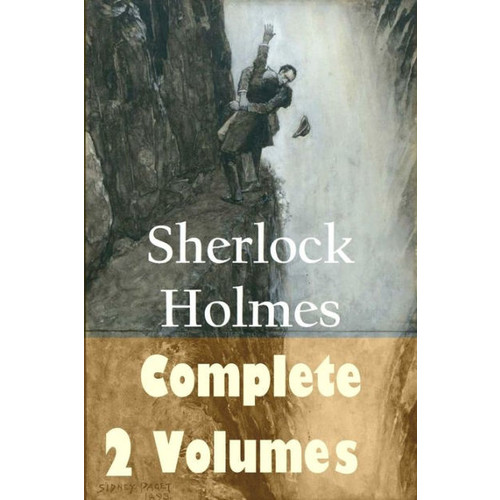 The Complete Collection of Sherlock Holmes in 2 Volumes