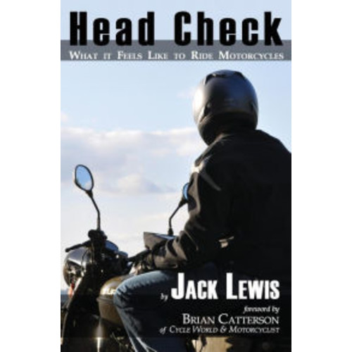 Head Check: What it Feels Like to Ride Motorcycles
