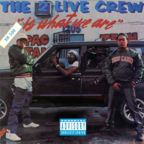 2 Live Crew Is What We Are