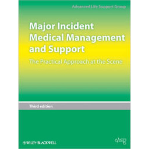 Major Incident Medical Management and Support: The Practical Approach at the Scene / Edition 3