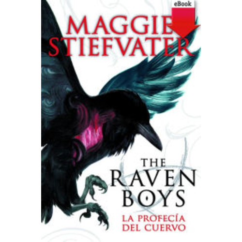 The raven boys: la profeca del cuervo (eBook-ePub)