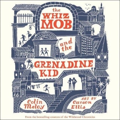 Whiz Mob and the Grenadine Kid (MP3-CD) (Colin Meloy)