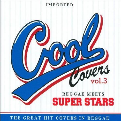 Cool Covers, Vol. 3 Reggae Meets Super Stars [CD]