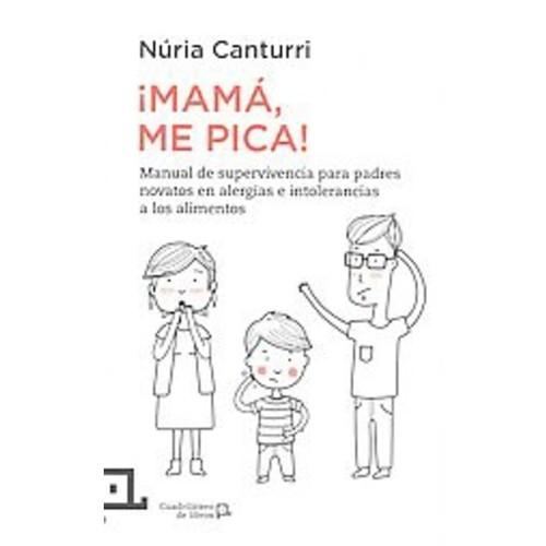 Mama, me pica: Manual De Supervivencia Para Padres Novatos En Alergias E Intolerancias Alimentarias (Paperback)