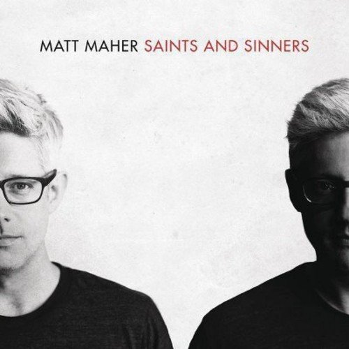 Matt Maher - Saints And Sinners