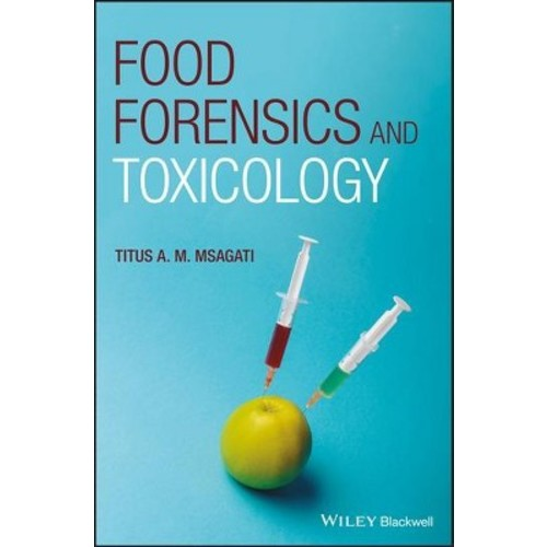 Food Forensics and Toxicology (Hardcover) (Titus A. M. Msagati)