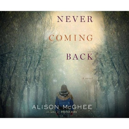 Never Coming Back (MP3-CD) (Alison McGhee)
