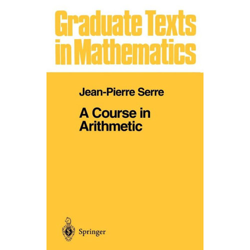 A Course in Arithmetic / Edition 1
