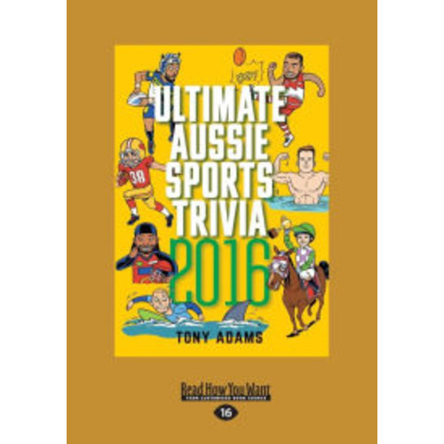 Ultimate Aussie Sports Trivia 2016 (Large Print 16pt)