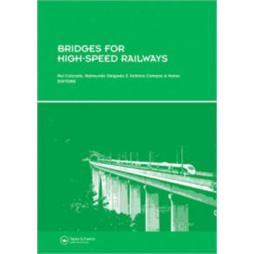 Bridges for High-Speed Railways: Revised Papers from the Workshop, Porto, Portugal, 3 - 4 June 2004