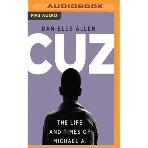 Cuz : The Life and Times of Michael A. (MP3-CD) (Danielle Allen)
