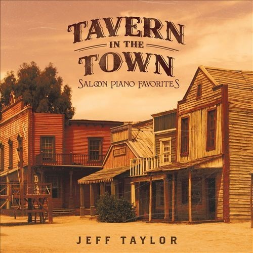 Tavern In the Town: 15 Saloon Piano Favorites [CD]