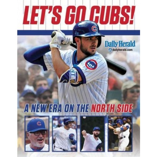 Let's Go Cubs! : A New Era on the North Side (Paperback)