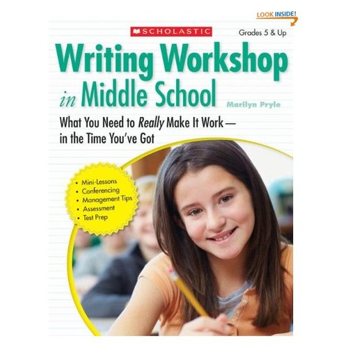 Writing Workshop in Middle School: What You Need to Really Make It Work in the Time Youve Got [1]
