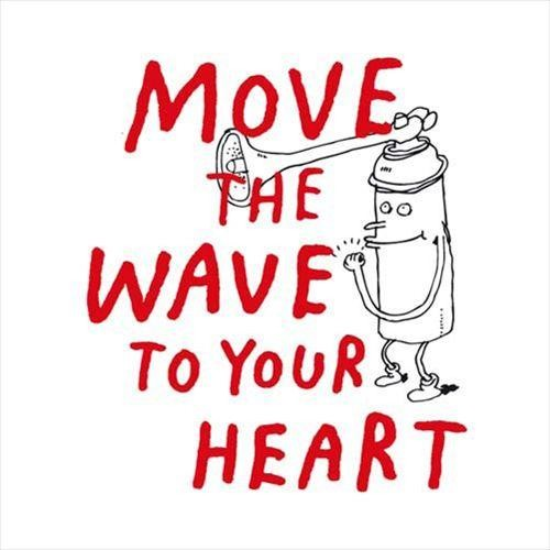Move the Wave To Your Heart [CD]