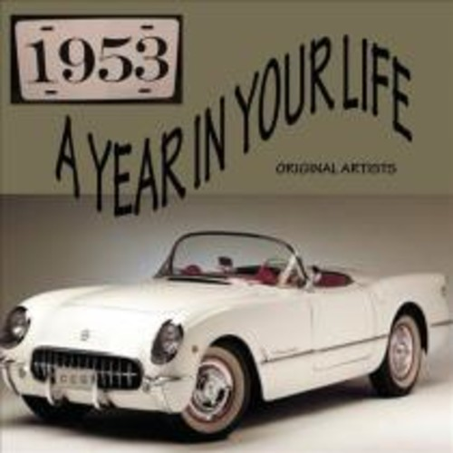 A Year in Your Life: 1953 [CD]
