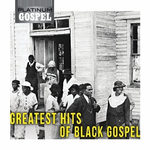 Platinum Gospel: Greatest Hits of Black Gospel [CD]