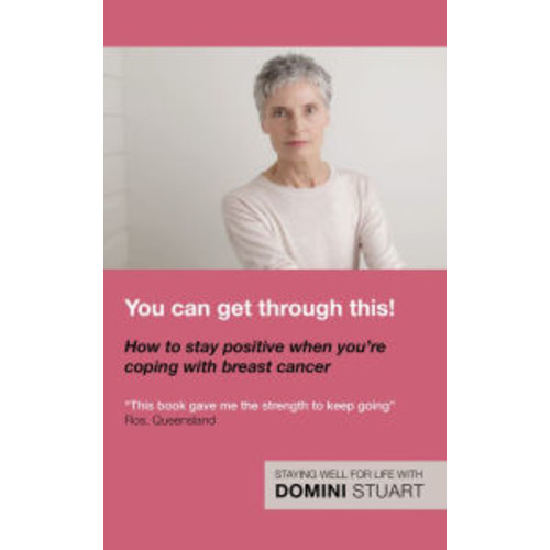 You Can Get Through This! How to Stay Positive When You're Coping with Breast Cancer