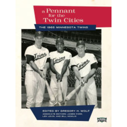A Pennant for the Twin Cities: The 1965 Minnesota Twins