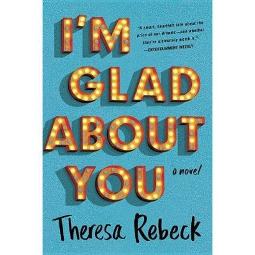 I'm Glad About You (Reprint) (Paperback) (Theresa Rebeck)