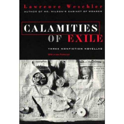 Calamities of Exile: Three Nonfiction Novellas / Edition 1