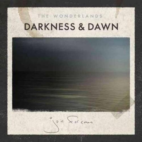 The Wonderlands: Darkness & Dawn [CD]