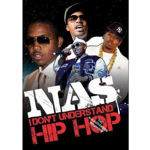 Nas: I Don't Understand Hip Hop