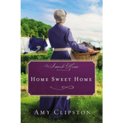 Home Sweet Home: An Amish Home Novella