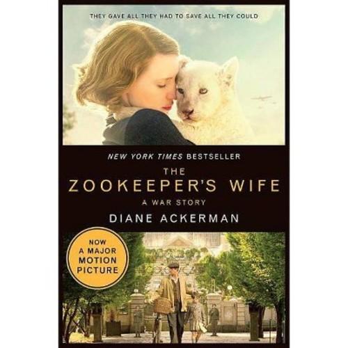Zookeeper's Wife : A War Story (Reprint) (Paperback) (Diane Ackerman)