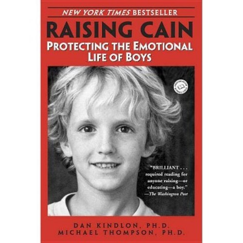 Raising Cain : Protecting the Emotional Life of Boys (Paperback)