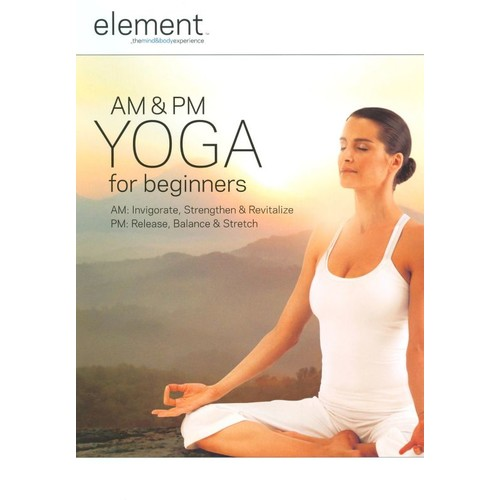 Element: Am and PM Yoga for Beginners [DVD] [2008]