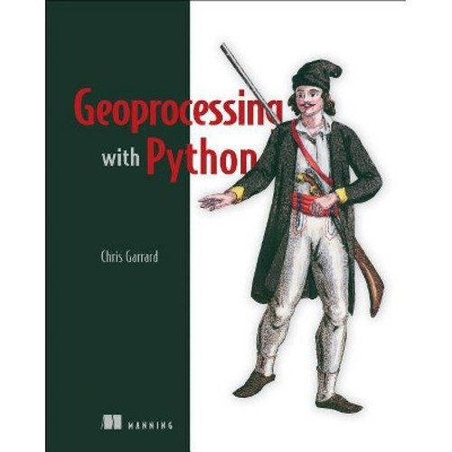 Geoprocessing with Python / Edition 1