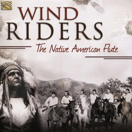 Wind Riders: The Native American Flute [Arc Music] [CD]