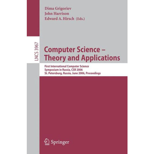 Computer Science -- Theory and Applications: First International Symposium on Computer Science in Russia, CSR 2006, St. Petersburg, Russia, June 8-12, 2006, Proceedings / Edition 1