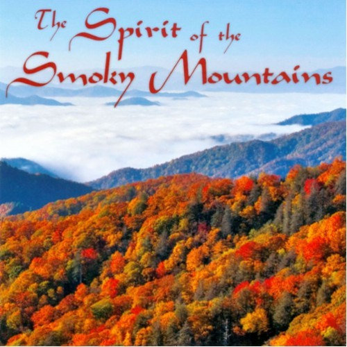 The Spirit of the Smoky Mountains [CD]