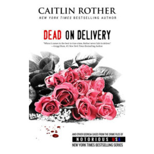 Dead on Delivery (Georgia, Notorious USA)