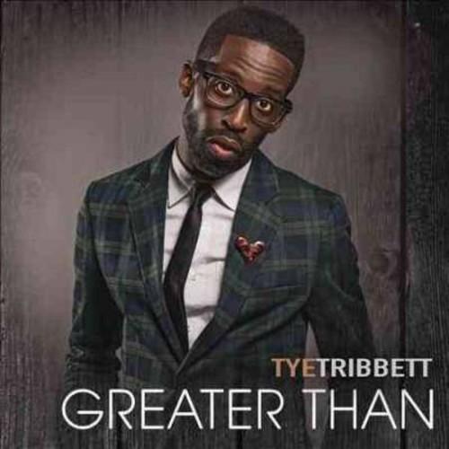 Tye Tribbett - Greater Than