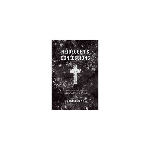 Heidegger's Confessions Religion and Postmodernism