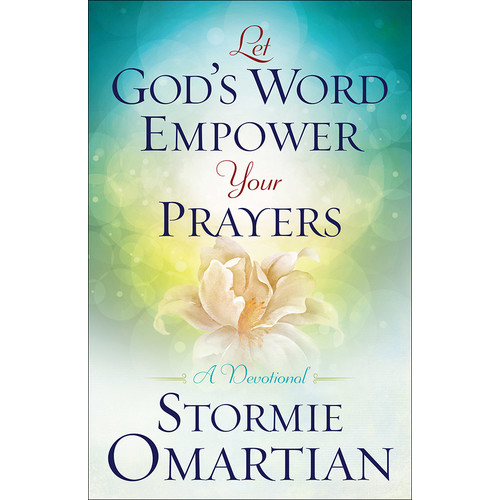 Let God's Word Empower Your Prayers : A Devotional