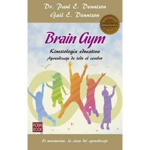 Brain Gym / Brain Gym : Aprendizaje De Todo El Cerebro (Paperback) (Paul E. Dennison & Gail E. Dennison)