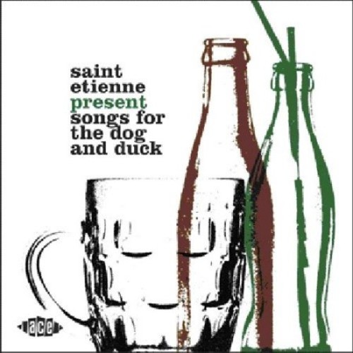 Songs for the Dog and Duck (Saint Etienne Present) [CD]