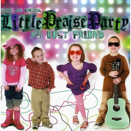 Little Praise Party: My Best Friend [CD]