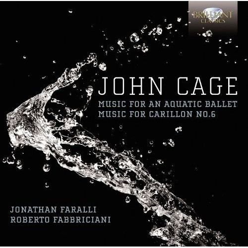 John Cage: Music for an Aquatic Ballet; Music for Carillon No. 6 [CD]