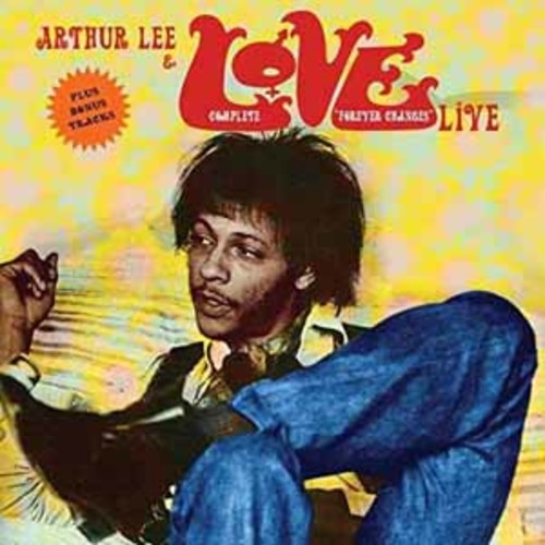 Arthur Lee and Love - Complete Forever Changes Live [Audio CD]