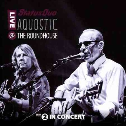 Status Quo - Aquostic: Live at The Roundhouse