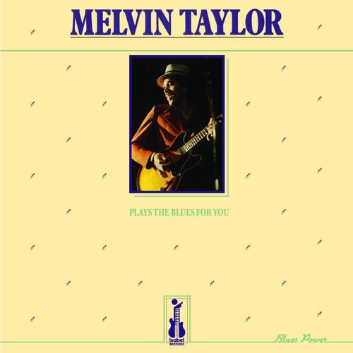 Melvin Taylor Plays the Blues for You [LP] - VINYL