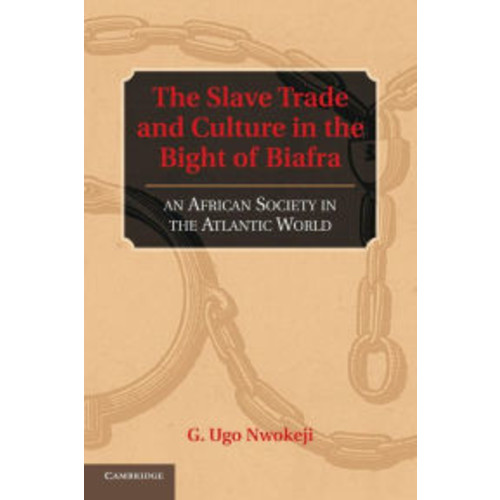 The Slave Trade and Culture in the Bight of Biafra: An African Society in the Atlantic World
