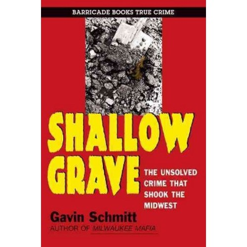 Shallow Grave: The Unsolved Crime That Shook the Midwest (Paperback)